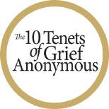 10 Tenets of Grief<br> Anonymous